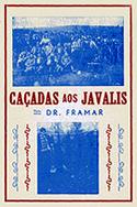 «Caçadas aos Javalis» do Dr.Framar