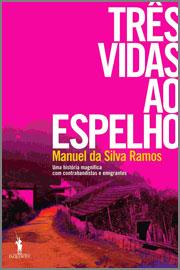Três Vidas ao Espelho - Manuel Silva Ramos